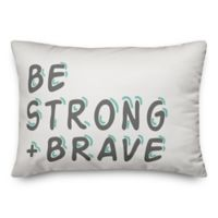 """Designs Direct """"Be Strong + Brave"""" Oblong Throw Pillow in White"""