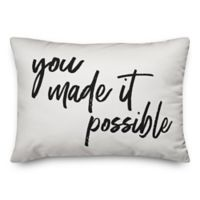 """Designs Direct """"You Made It Possible"""" Oblong Throw Pillow in White"""