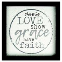 """Choose Love Show Grace Have Faith"" 12.38-Inch Wood Wall Art"