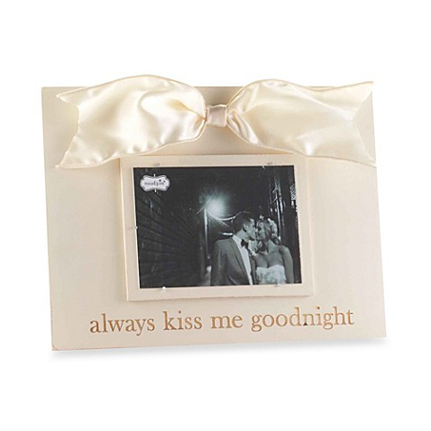 Mud Pie® Always Kiss Me Goodnight Wood Photo Frame - Bed Bath & Beyond