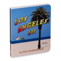 Los Angeles 101: My First City Board Book
