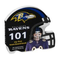 Baltimore Ravens 101: My First Team Board Book
