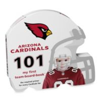 Arizona Cardinals 101: My First Team Board Book