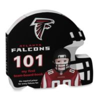 Atlanta Falcons 101: My First Team Board Book
