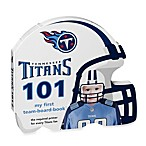 Tennessee Titans 101: My First Team Board Book