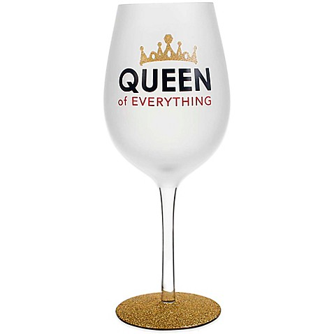 Quot Queen Of Everything Quot Wine Glass Bed Bath Amp Beyond