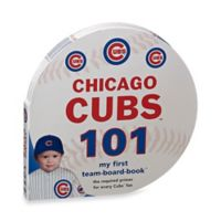 MLB Chicago Cubs 101: My First Team-Board-Book™