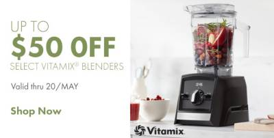 Shop $50 off Select Vitamix Blenders
