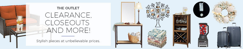 Outlet- For clearance, closeouts & more!  Stylish pieces at unbelieveable prices.