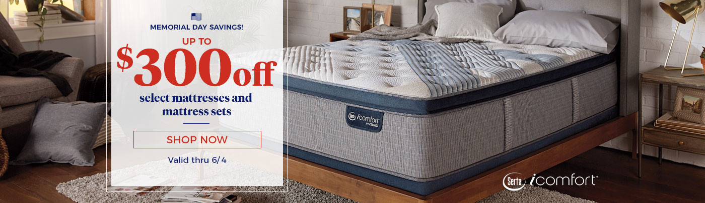 Memorial Day Savings! Up to $300 off select mattresses and mattress sets