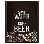 """Save Water Drink Beer"" Graphic Shadow Box"