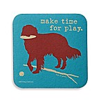 "Dog is Good ""Make Time for Play"" Coaster"