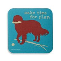 """Dog is Good """"Make Time for Play"""" Coaster"""