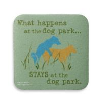 """Dog is Good """"What Happens at the Dog Park"""" Coaster"""