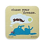 "Dog is Good ""Chase Your Dreams"" Coaster"