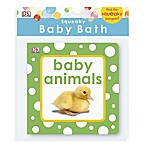 DK Publishing Squeaky Baby Bath Baby Animals Book