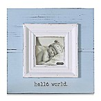 "Mud Pie® ""Hello World"" Photo Frame in Blue"