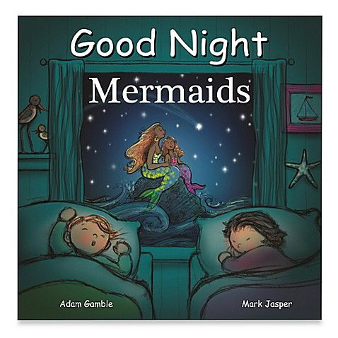 Good Night Mermaids By Adam Gamble And Mark Jasper Bed