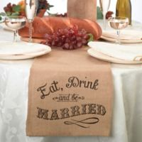 "Lillian Rose™ 84-Inch ""Eat, Drink and Be Married"" Burlap Table Runner"