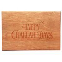 Happy Challah Days Wood Cheeseboard