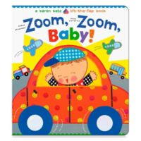 Zoom, Zoom, Baby! Lift-the-Flap Book by Karen Katz