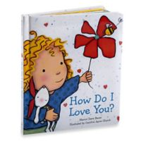 """""""How Do I Love You?"""" by Marion Dan Bauer"""