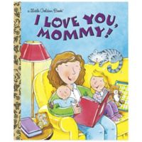 """""""I Love You, Mommy"""" Little Golden Book®"""