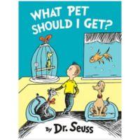 """""""What Pet Should I Get?"""" by Dr. Seuss"""