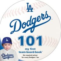 MLB Los Angeles Dodgers 101: My First Team-Board-Book™