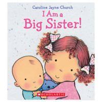 """""""I Am a Big Sister!"""" Book by Caroline Jayne Church"""