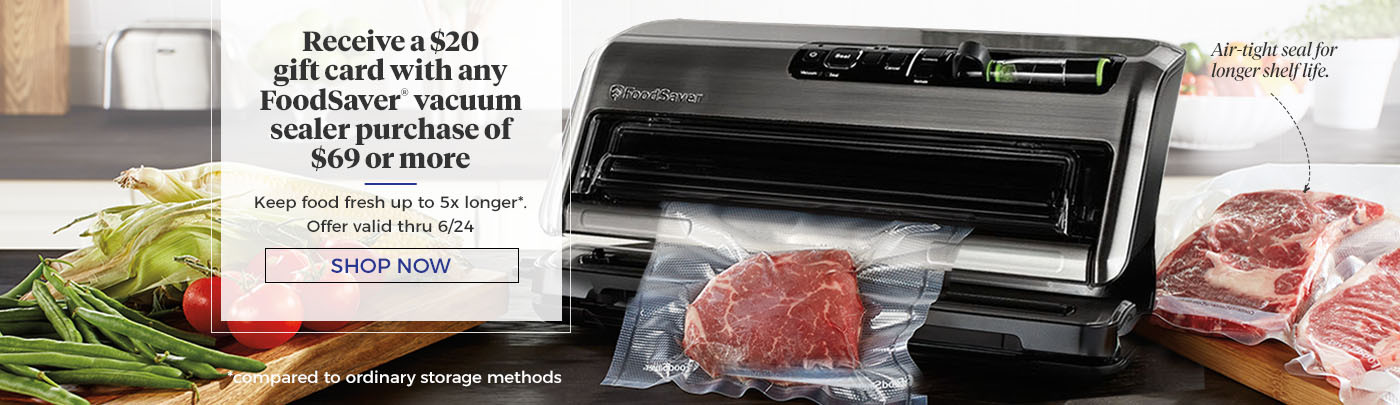 Receive a $20 Gift Care with FoodSaver vacuum purchase