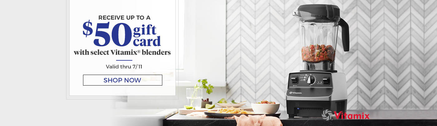 Receive up to $50 Gift Card with select blenders