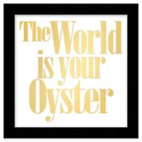 """The World is your Oyster"" Framed Wall Art in Gold"