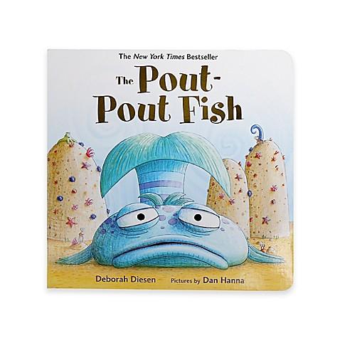 The pout pout fish book by deborah diesen bed bath for Pout pout fish pdf
