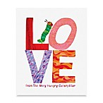 """Love"" from The Very Hungry Caterpillar by Eric Carle"