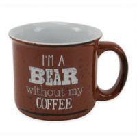 """Boston Warehouse® """"I'm a Bear without my Coffee"""" Mug"""