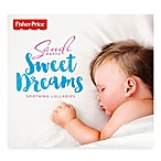 Fisher-Price® Sandi Patty Sweet Dreams Lullabies CD