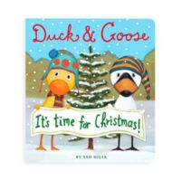 """Duck & Goose, It's Time for Christmas!"" Board Book by Tad Hills"