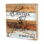 Always & Forever Inspirational Reclaimed Wood Wall Art