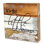 It's the Little Things  Reclaimed Wood Inspirational Wall Art