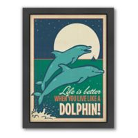 """Live Like a Dolphin"" Framed Wall Art by Anderson Design Group"