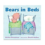 """Bears in Beds"" by Shirley Parenteau"
