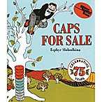 Caps for Sale  75th Anniversary Edition Board Book by Esphyr Slobodkina