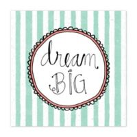 """Dream Big"" 12-Inch x 12-Inch Canvas Wall Art"