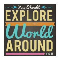 """Explore The World"" 16-Inch x 16-Inch Canvas Wall Art"