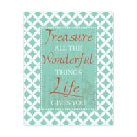 "Pied Piper Creative Collection ""Treasure All the Wonderful Things Life Gives You"" Canvas Wall Art"