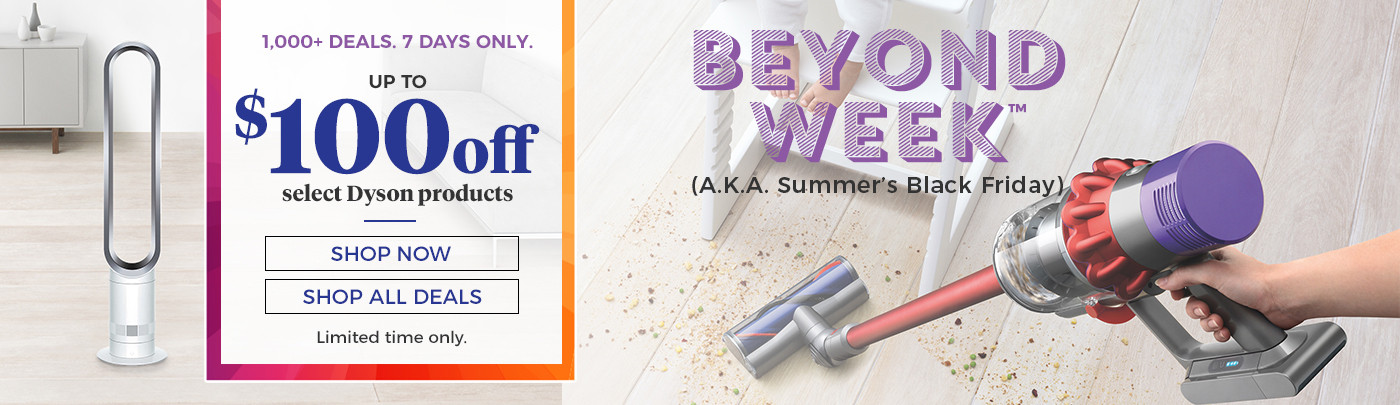 Beyond Week! Up to $100 off Dyson