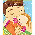 Daddy Hugs by Karen Katz