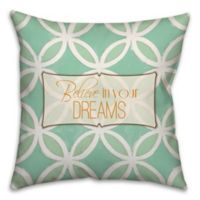 """Believe in Your Dreams"" 18-Inch Square Throw Pillow in Blue/White"