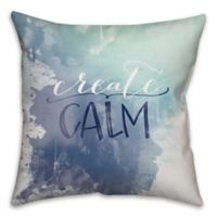 """Create Calm"" 16-Inch Square Throw Pillow in Blue"